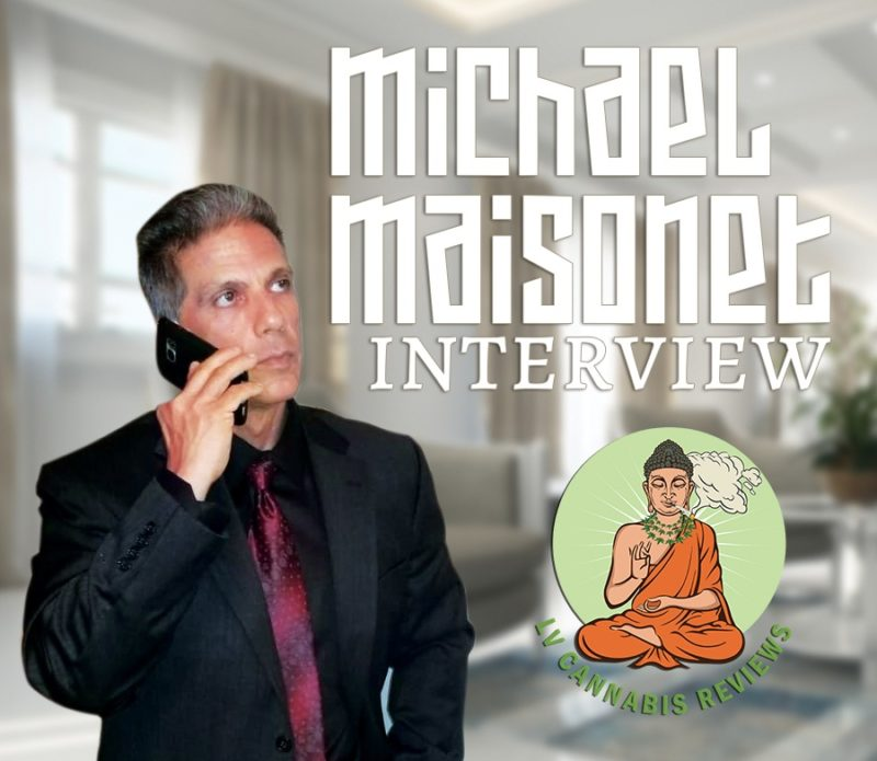 Interview with Michael Maisonet from LV Cannabis Reviews
